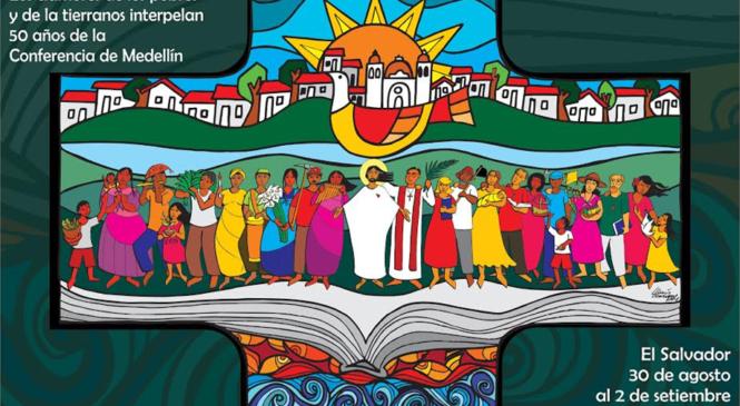 """lll Congreso Continental de Teologia Latinoamericana y Caribeña: """"Los clamores de los pobres y de los tierranos nos interpelan."""" Tema 50 años de la Conferencia de Medellín"""