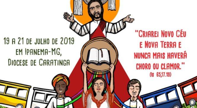 CEBs Mineiras rumo ao 8º Encontro Mineiro Ipanema – Diocese de Caratinga – 19 a 21 de Julho de 2019