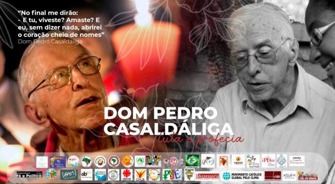 Pedro Casaldáliga, Profeta da Esperança, Presente em nossa caminhada!