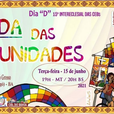 Dia D rumo ao 15º Intereclesial das CEBs – Ciranda das Comunidades