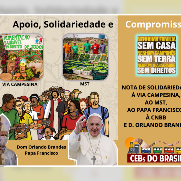 NOTA DE SOLIDARIEDADE À VIA CAMPESINA, AO MST, AO PAPA FRANCISCO, À CNBB E D. ORLANDO BRANDES
