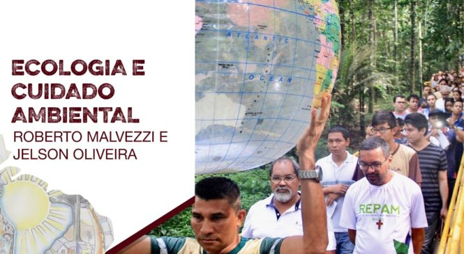 Ecologia e cuidado ambiental – VER/JULGAR