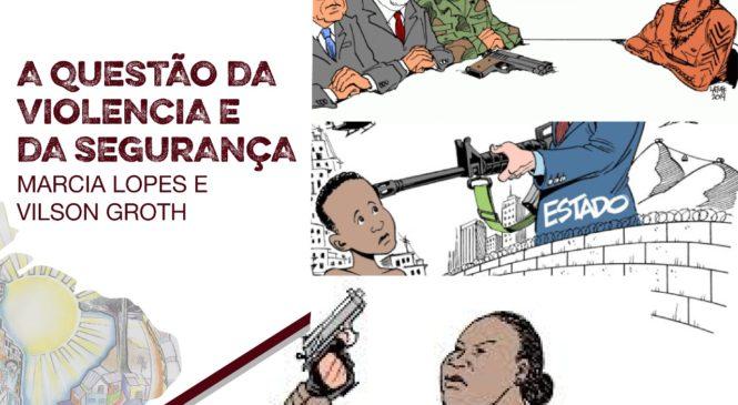 A questão da Violência e Segurança – VER/JULGAR Marcia Lopes e Vilson Groh