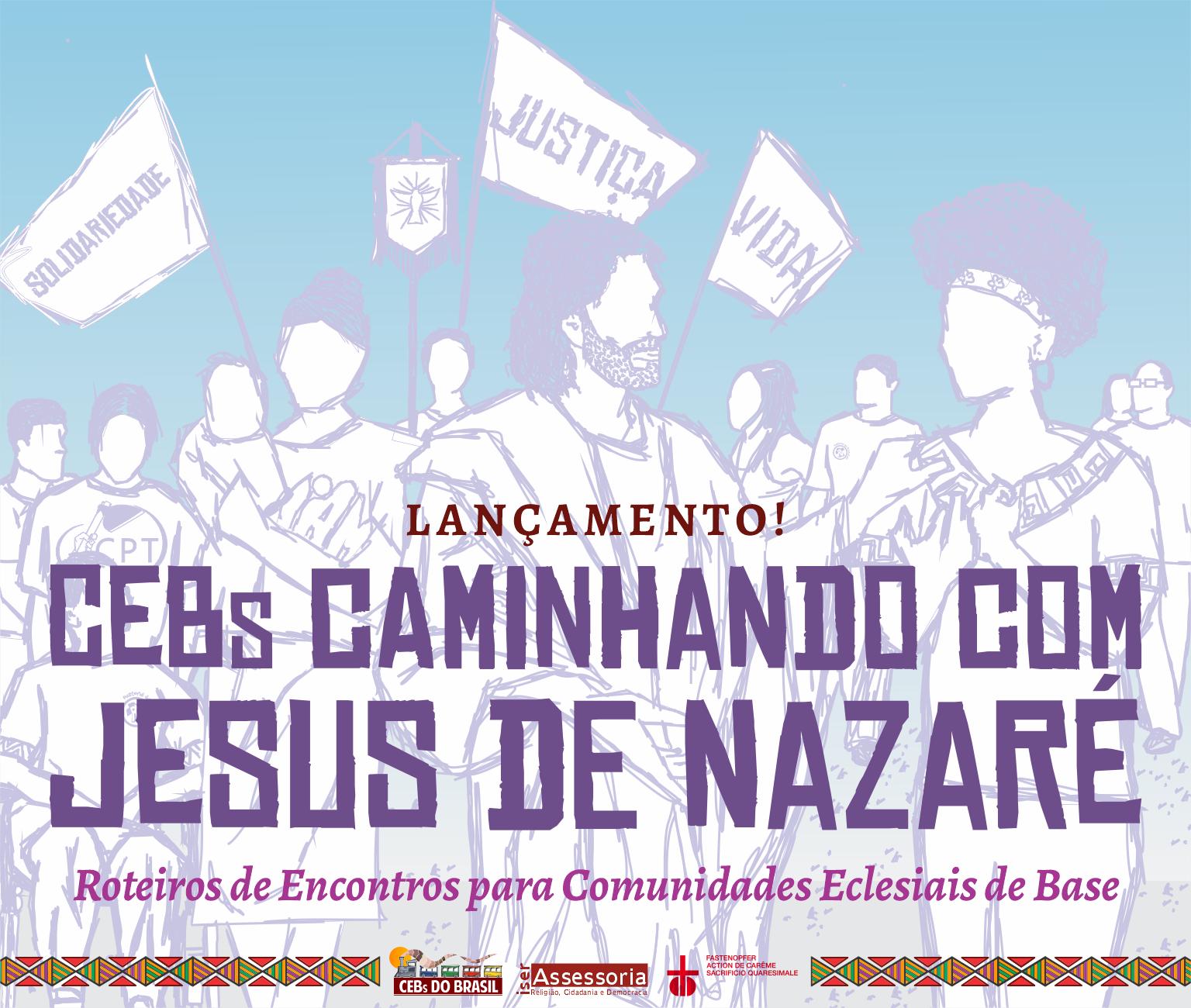 #Lançamento: Cartilha CEBs caminhando com Jesus de Nazaré