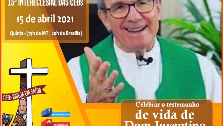 Dia D rumo ao 15º Intereclesial das CEBs – Celebrar o testemunho de vida de D. Juventino