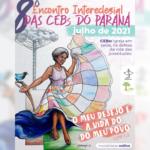 """8º INTERECLESIAL DAS CEBs do PARANÁ – """"O MEU DESEJO É A VIDA DO MEU POVO"""" ( Est 7,3)"""