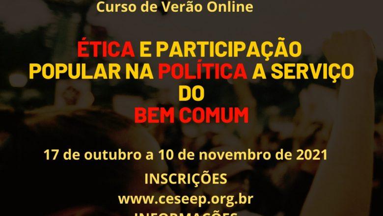 CURSO DE VERÃO ONLINE 2021: : Ética e Participação Popular na Política a Serviço do Bem Comum